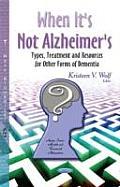 When It's Not Alzheimer's