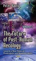 The Future of Post-Human Aerology Volume 1