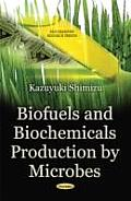 Biofuels and Biochemicals Production by Microbes