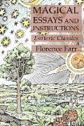 Magical Essays and Instructions: Esoteric Classics