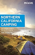 Moon Northern California Camping 5th Edition The Complete Guide to Tent & RV Camping