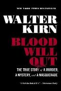 Blood Will Out The True Story of a Murder a Mystery & a Masquerade