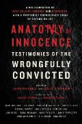Anatomy of Innocence Unveiling the Truth of the Wrongfully Convicted