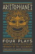 Aristophanes Four Plays Clouds Birds Lysistrata Women of the Assembly