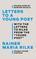 Letters to a Young Poet: With the Letters to Rilke from the ''young Poet''