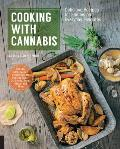 Cooking with Cannabis Delicious Recipes for Edibles & Everyday Favorites