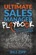 The Ultimate Sales Manager Playbook: Becoming a Successful Sales Leader