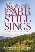 The Little Lark Still Sings: A True Story of Love, Change & an Old Tuscan Farmhouse