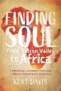 Finding Soul, from Silicon Valley to Africa