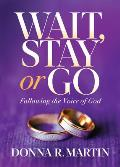 Wait, Stay or Go: Following the Voice of God