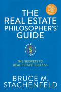 The Real Estate Philosopher's(r) Guide: The Secrets to Real Estate Success