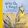 Why Do I Sing?: Animal Songs of the Pacific Northwest