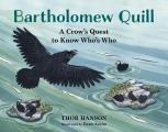 Bartholomew Quill A Crow Learns to Tell Whos Who in the Animal World