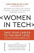 Women in Tech Practical Advice & Inspiring Stories from Successful Women in Tech to Take Your Career to the Next Level