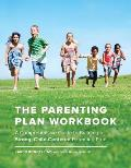 Parenting Plan Workbook A Comprehensive Guide to Building a Strong Child Centered Parenting Plan
