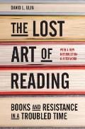 Lost Art of Reading Books & Resistance in a Troubled Time
