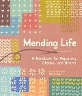 Mending Life: A Handbook for Repairing Clothes and Hearts