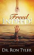 Freed Indeed!: My Journey from Occultism to Christ (A Spiritual Oddysey)
