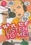 Wave, Listen to Me! 1