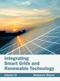 Integrating Smart Grids and Renewable Technology: Volume VI
