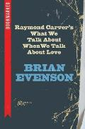 Raymond Carvers What We Talk About When We Talk About Love Bookmarked
