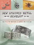 New Stamped Metal Jewelry Innovative Techniques for 23 Custom Jewelry Designs