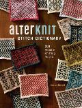 Alterknit Stitch Dictionary 200 Modern Knitting Motifs