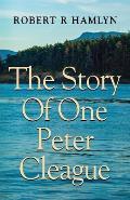 The Story of One Peter Cleague