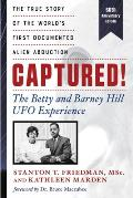 Captured The Betty & Barney Hill UFO Experience 60th Anniversary Edition The True Story of the Worlds First Documented Alien Abduction