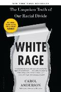 White Rage The Unspoken Truth of Our Racial Divide