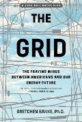 Grid The Fraying Wires Between Americans & Our Energy Future