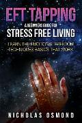 Eft Tapping: A Beginners Guide for Stress Free Living