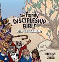 The Family Discipleship Bible: Old Testament