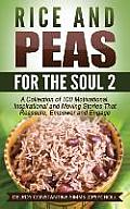 Rice and Peas For The Soul (2): A Collection of 100 Motivational, Inspirational and Moving Stories That Reassure, Empower and Engage