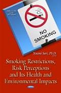 Smoking Restrictions, Risk Perceptions and Its Health and Environmental Impacts