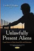 Unlawfully Present Aliens