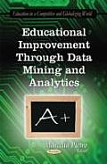 Educational Improvement Through Data Mining & Analytics