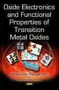 Oxide Electronics and Functional Properties of Transition Metal Oxides