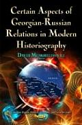 Certain Aspects of Georgian-Russian Relations in Modern Historiography