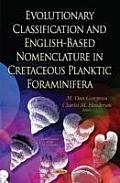 Evolutionary Classification and English-Based Nomenclature in Cretaceous Planktic Foraminifera