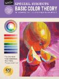 Special Subjects Basic Color Theory An introduction to color for beginning artists