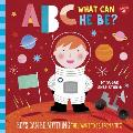 ABC for Me ABC What Can He Be Boys can be anything they want to be from A to Z