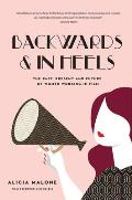 Backwards and in Heels: The Past, Present and Future of Women Working in Film (Women Filmmakers, for Fans of She Believed She Could So She Did