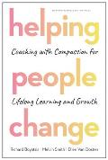 Helping People Change Coaching with Compassion for Lifelong Learning & Growth