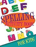 Spelling Activity Book for Kids