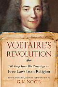 Voltaires Revolution Writings from His Campaign to Free Laws from Religion