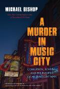 Murder in Music City Corruption Scandal & the Framing of an Innocent Man