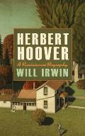 Herbert Hoover: A Reminiscent Biography