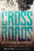 The Crossroads of Logan Michaels