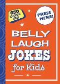 Belly Laugh Jokes for Kids: 350 Hilarious Jokes